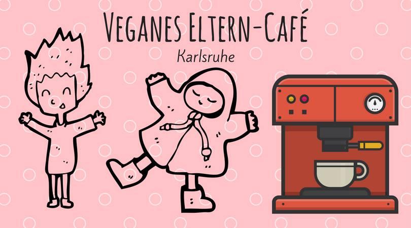 Veganes Eltern-Café, Karlsruhe